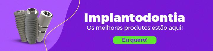 Produtos de implantodontia como Componentes e Kit para implante.